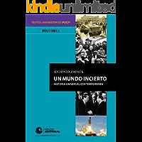 Un mundo incierto: Historia universal contemporánea