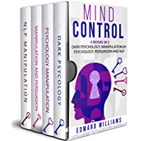 Mind Control: 4 Books in 1: Dark Psychology, Manipulation by Psychology, Persuasion and NLP (English Edition)