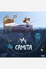Mi Camita: Libro Infantil Ilustrado (un cuento para dormir feliz) (Spanish Edition) Kindle Edition