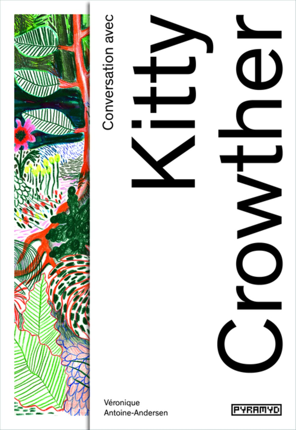 Conversation avec... Kitty Crowther Broché – 27 octobre 2016 Veronique Antoine-andersen Pyramyd 2350173755 Arts graphiques (dessin