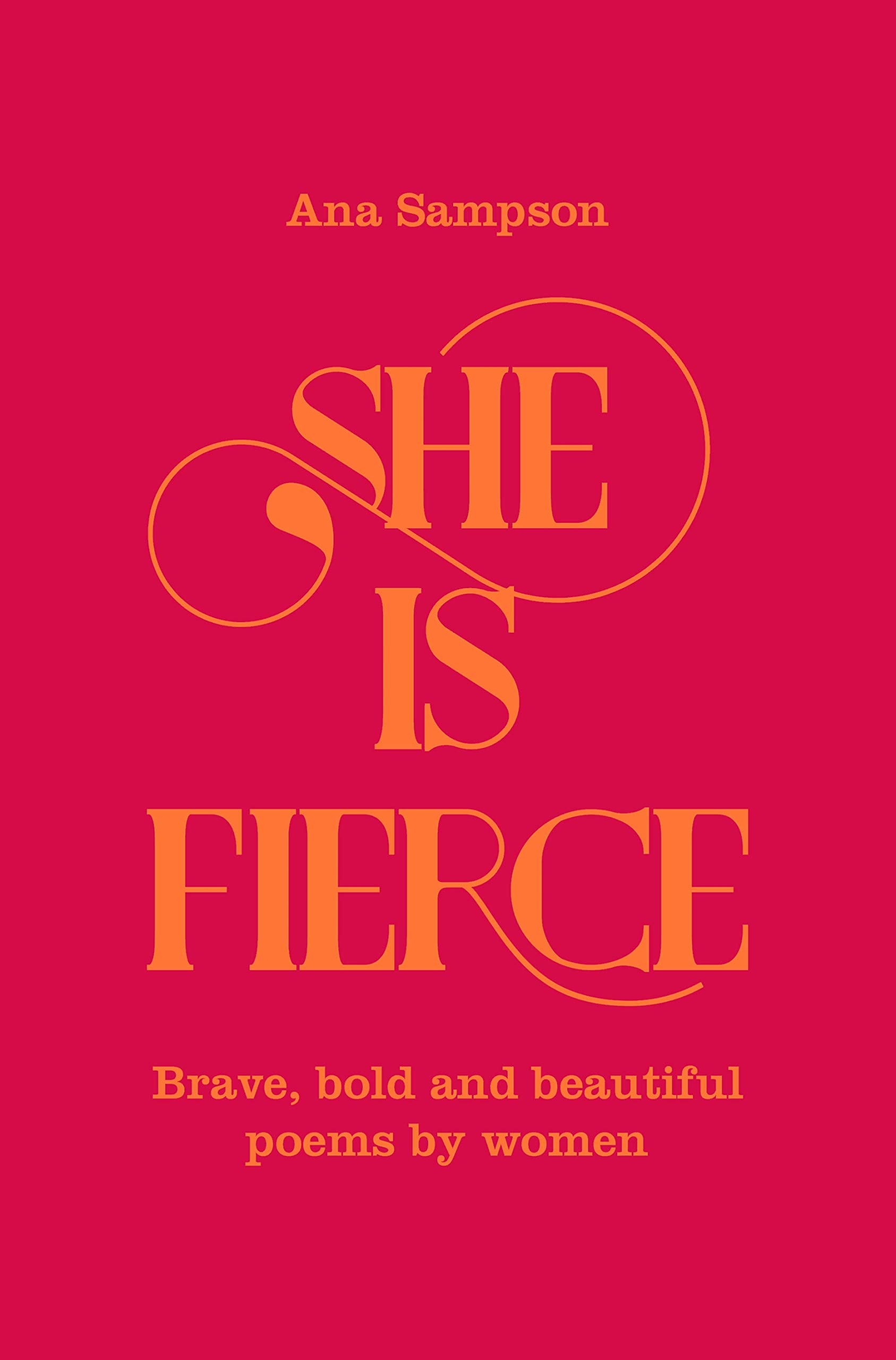 She is Fierce: Brave, Bold and Beautiful Poems by Women: Amazon.co ...