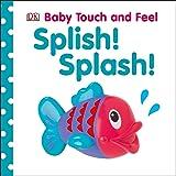 Baby Touch and Feel: Splish! Splash!