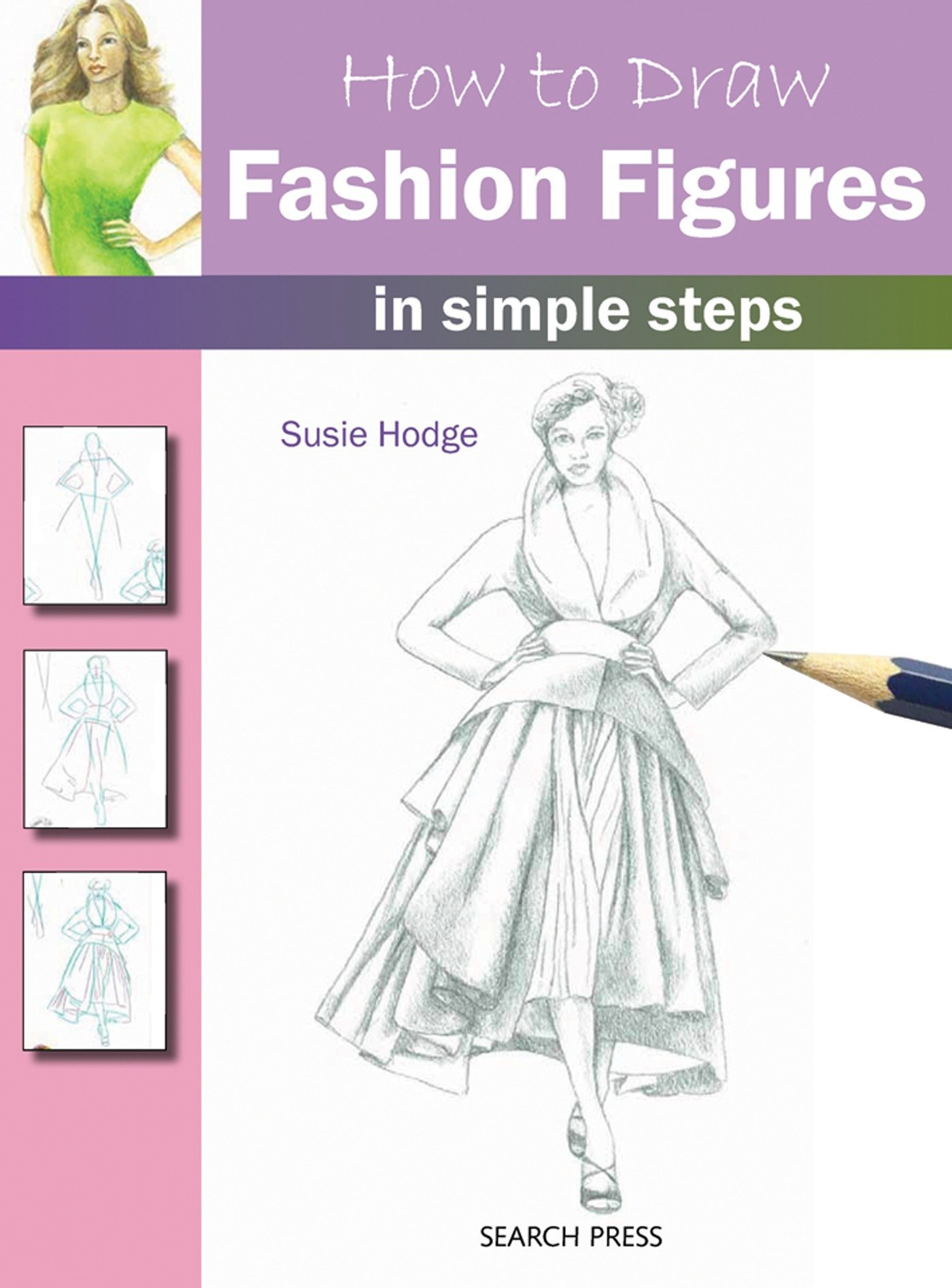 Amazon Com How To Draw Fashion Figures In Simple Steps 9781844487646 Hodge Susie Books