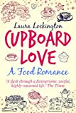 Cupboard Love: A Food Romance (English Edition)