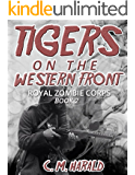 Tigers on the Western Front (Royal Zombie Corps Book 2)