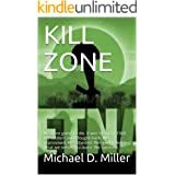 KILL ZONE: We were going to die. It was Vietnam 1968. My soldiers and I fought back. We improvised. We adjusted. We quickly l