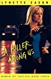 A Killer Among Us: A Novel (Women of Justice) (Volume 3)