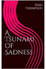 A Tsunami of Sadness Kindle Edition