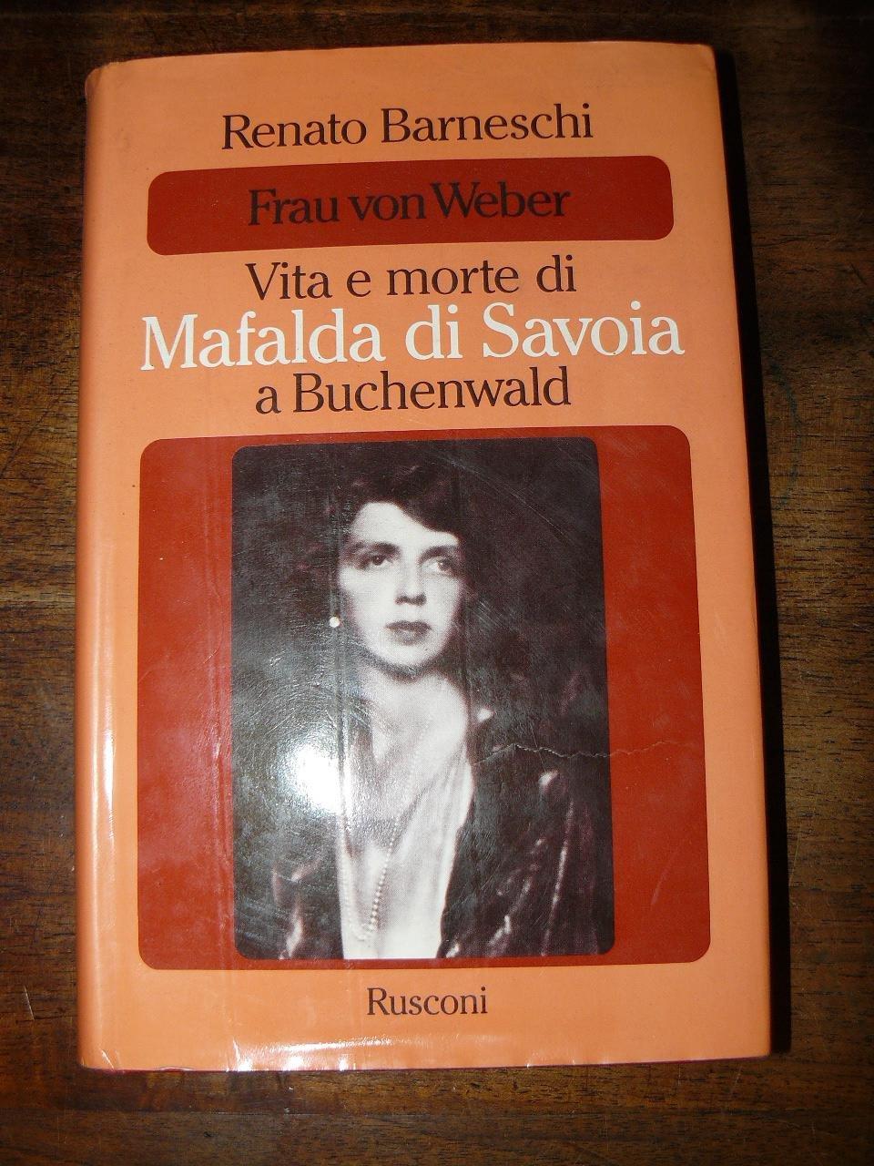 Amazon.it: Vita e morte di Mafalda di Savoia a Buchenwald ...