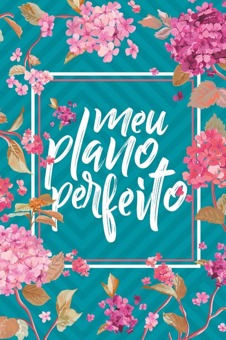 Meu Plano Perfeito - Capa Flores (Em Portugues do Brasil ...