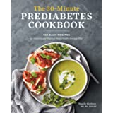 The 30-Minute Prediabetes Cookbook: 100 Easy Recipes to Improve and Manage Your Health through Diet