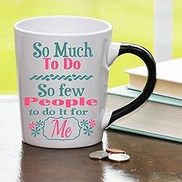 So Much to Do so Few People to Do It for Me Mug, Humor Coffee Cup, Humor Mug, Ceramic Mug, Custom Humor Gifts By Tumbleweed