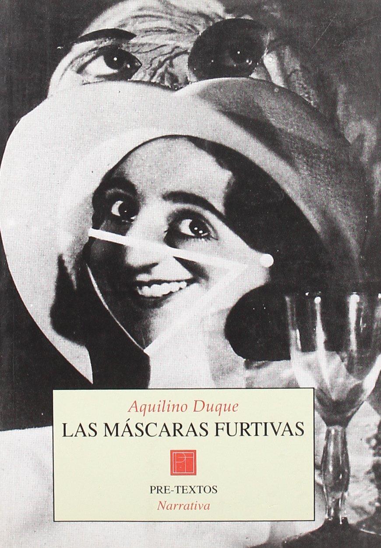 Las máscaras furtivas ( Narrativa): Amazon.es: Duque, Aquilino: Libros