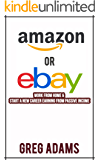 Amazon or Ebay: Work From Home & Start A New Career Earning From Passive Income