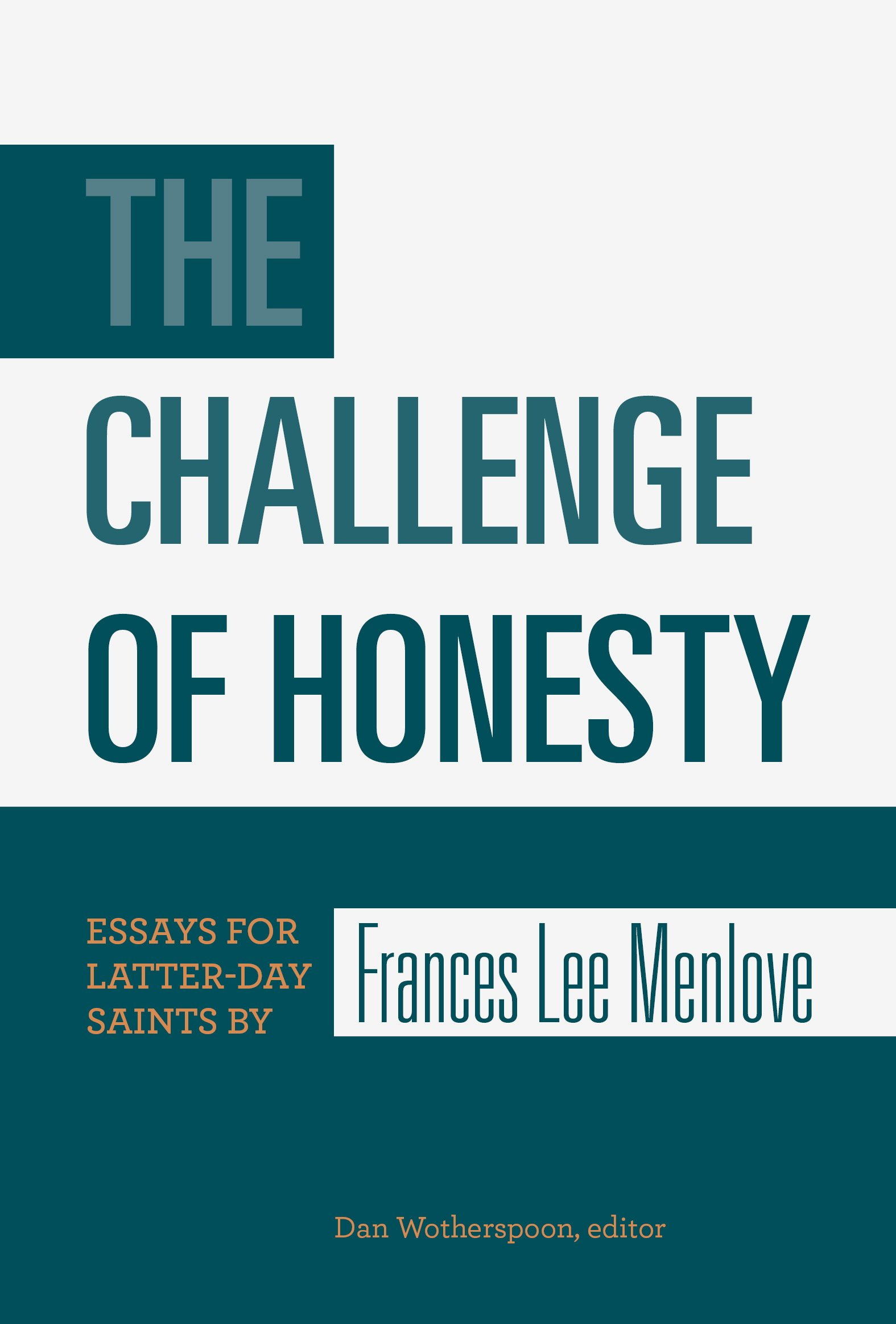 honesty essays doorway the challenge of honesty essays for latterday saints by s