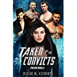 Taken by the Convicts: Sci Fi Reverse Harem Romance (Prison World)