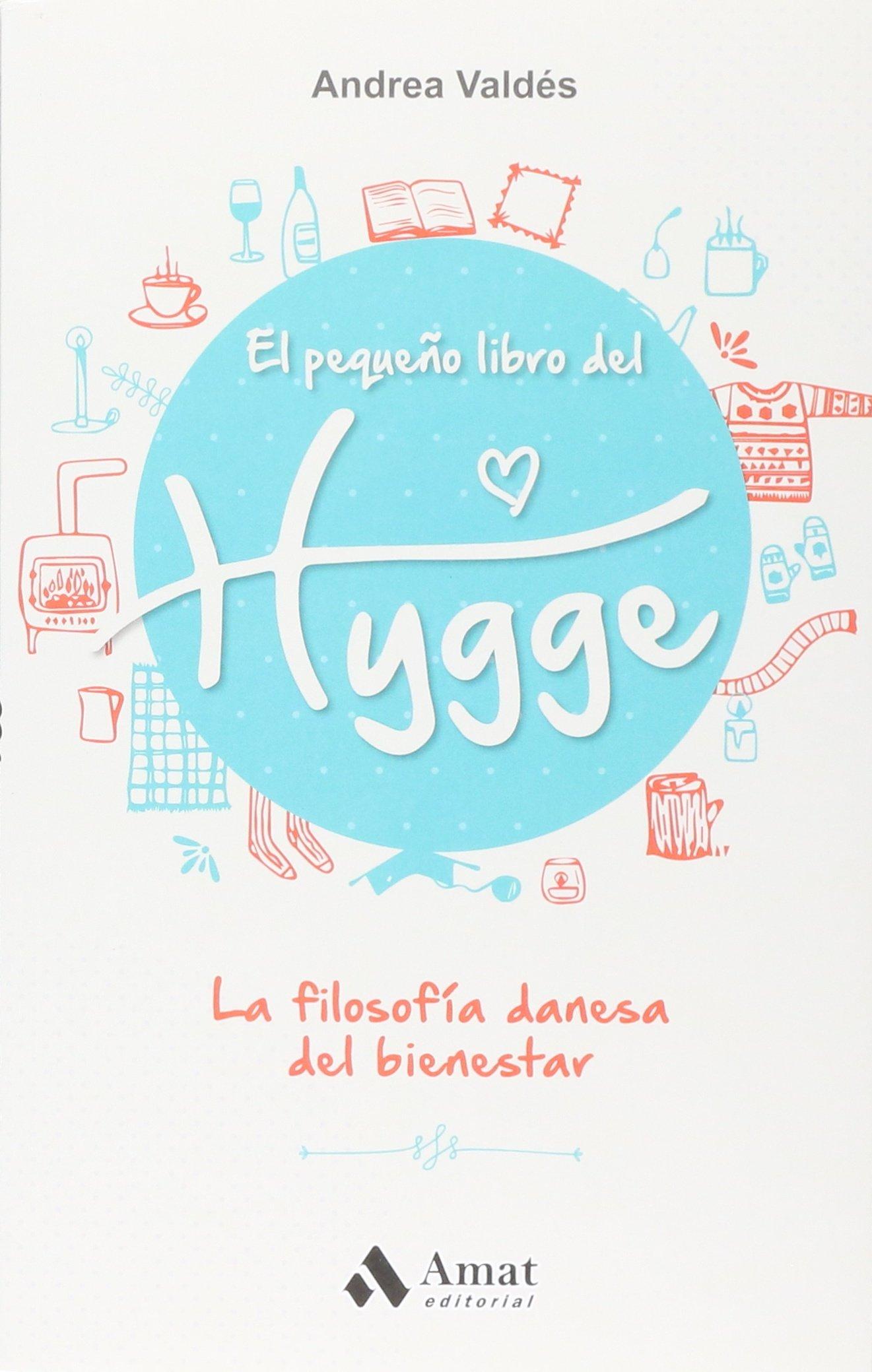 El pequeño libro del Hygge: La filosofía danesa del bienestar: Amazon.es:  Andrea Valdés García: Libros
