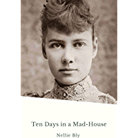 Ten Days in Mad-House