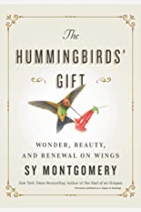 The Hummingbirds' Gift: Wonder, Beauty, and Renewal on Wings Kindle Edition