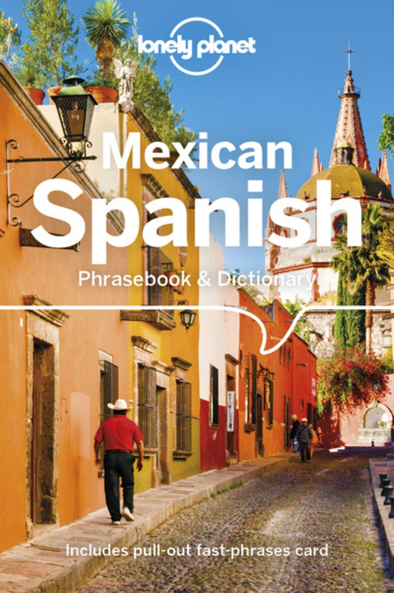 Lonely Planet Mexican Spanish Phrasebook And Dictionary  Lonely Planet Phrasebook And Dictionary