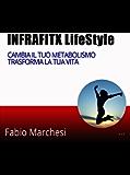INFRAFITX Life Style: Cambia il tuo Metabolismo trasforma la tua Vita