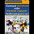 Comment décupler votre pouvoir créatif: Réveillez le génie qui est en vous! (Pensée intuitive t. 1)
