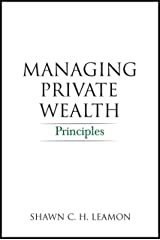 Managing Private Wealth: Principles Kindle Edition
