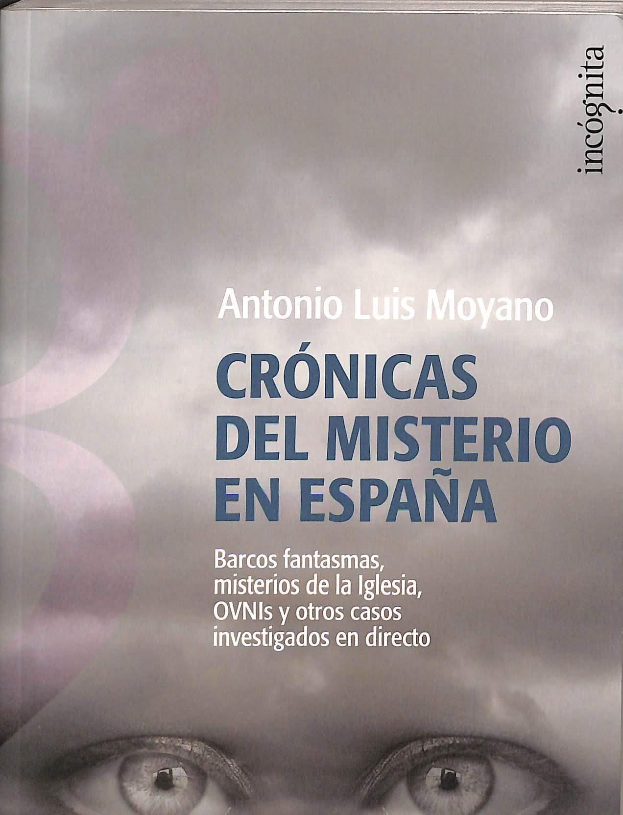 Cronicas del misterio en España Incognita espejo Tinta: Amazon.es: Moyano, Antonio Luis: Libros