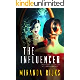 The Influencer: A psychological thriller with a shocking twist