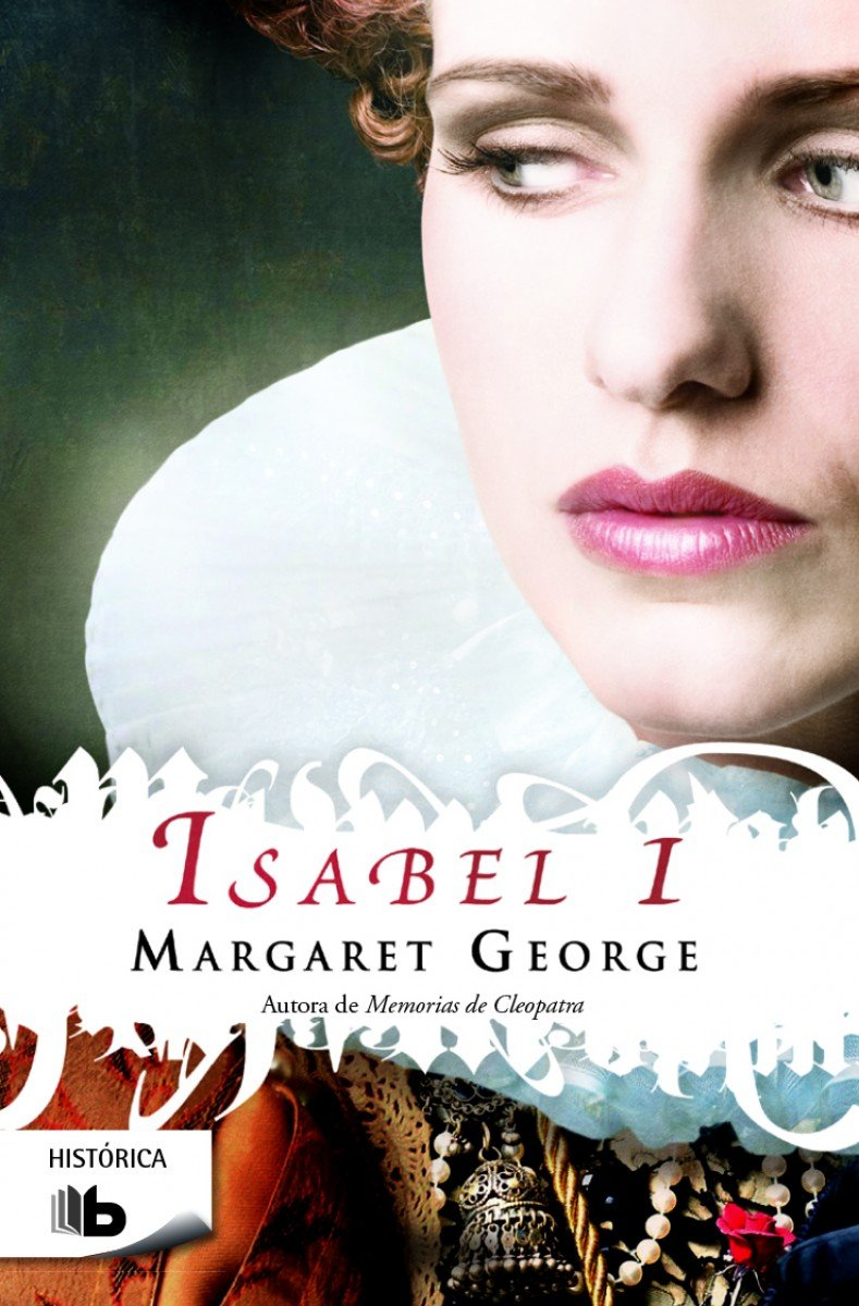 Isabel I (B DE BOLSILLO) Tapa blanda – 25 mar 2015 Margaret George 8490700451 Historical FICTION / Biographical
