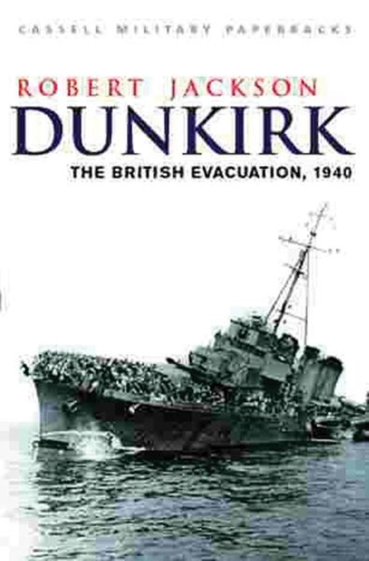 Dunkirk: The British Evacuation, 1940 (Cassell Military Paperbacks) pdf epub
