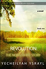 Revolution: The Nora White Story - Book 2 Paperback