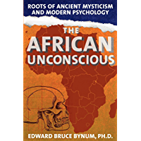 The African Unconscious: Roots of Ancient Mysticism and Modern Psychology (English Edition)