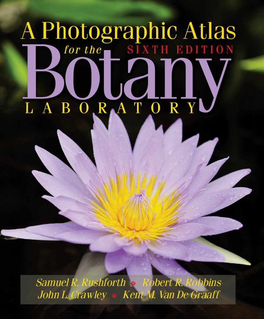 A Photographic Atlas for the Botany Laboratory: Samuel R. Rushforth ...