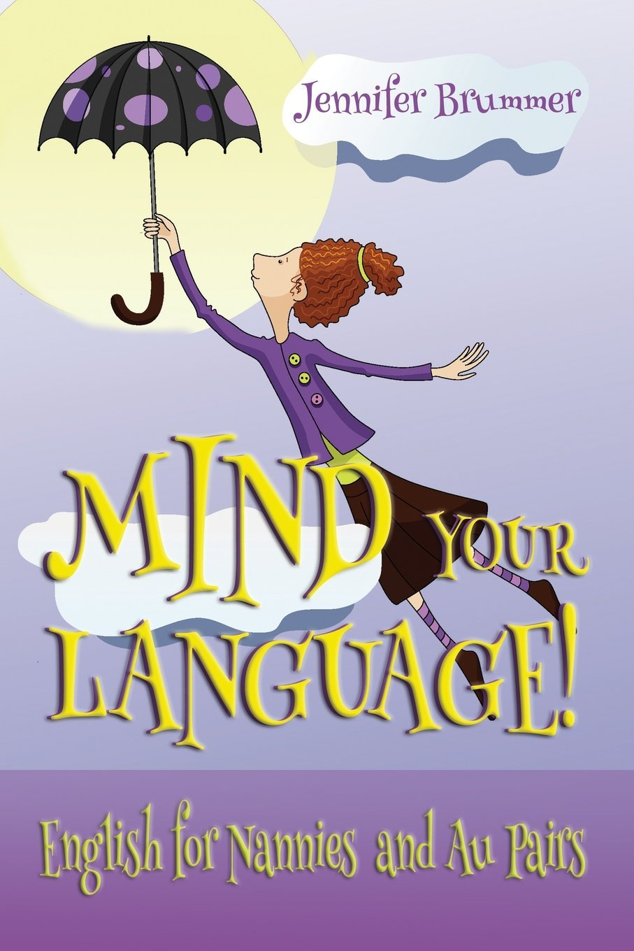 Mind Your Language!: English for Nannies and Au Pairs by Wayzgoose Press