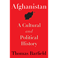 Afghanistan: A Cultural and Political History (Princeton Studies in Muslim Politics Book 36)