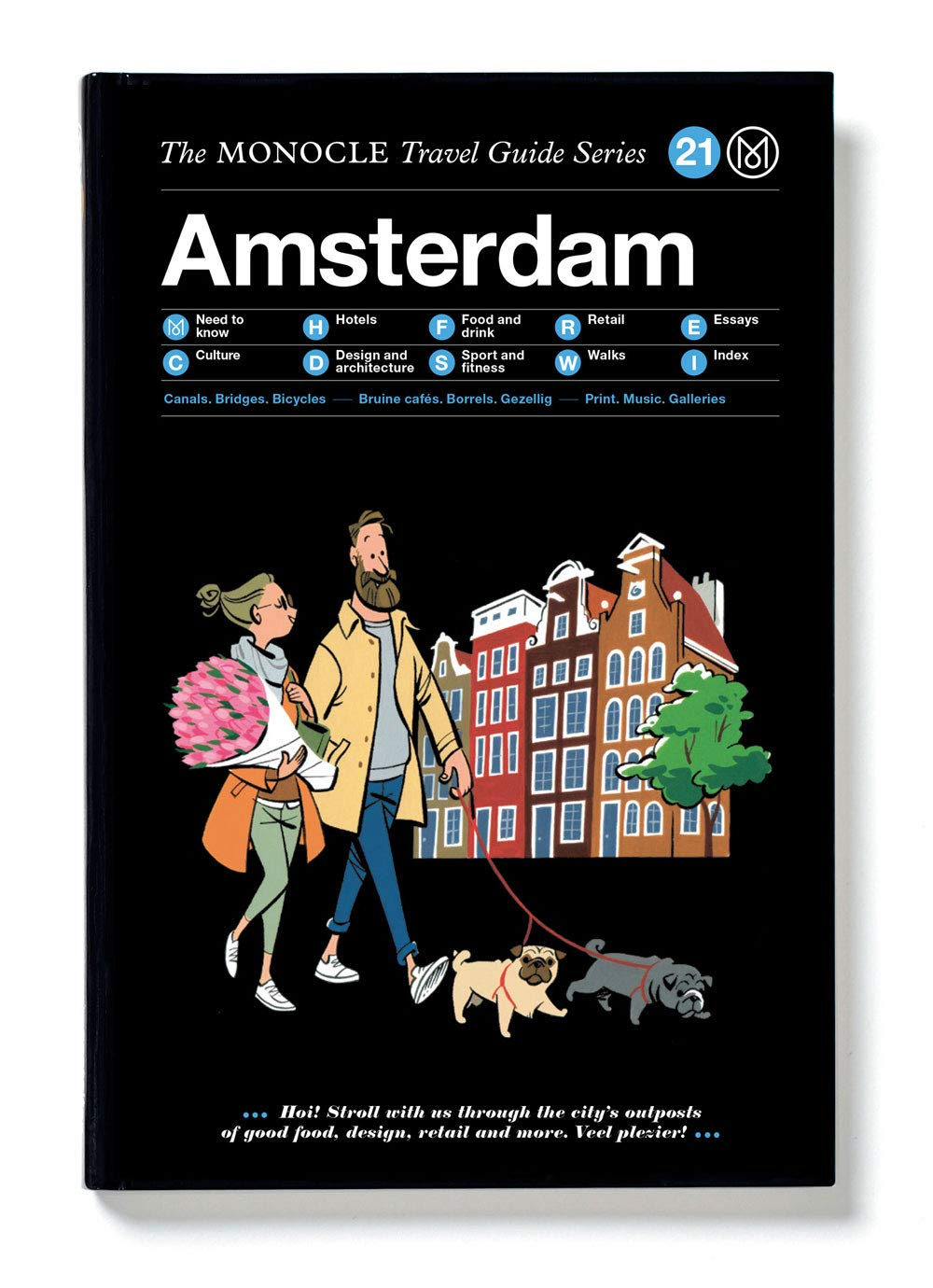 Amsterdam  The Monocle Travel Guide Series Published By Gestalten  The Monocle Travel Guide Series 21