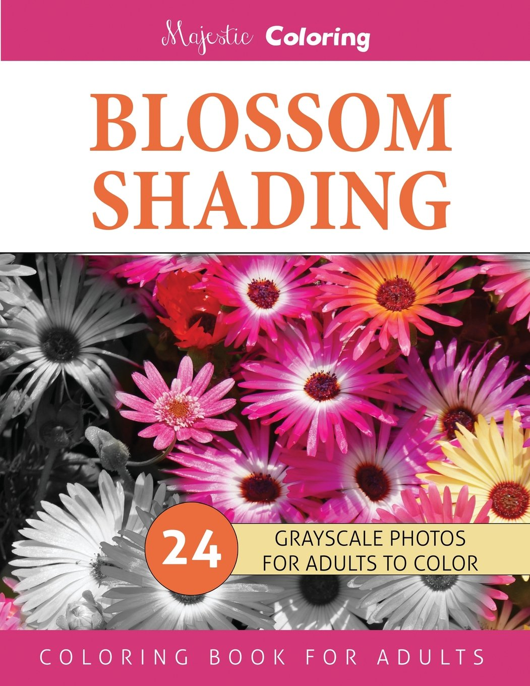 blossom shading grayscale photo coloring book for grown ups floral fantasy coloring volume 2 majestic coloring 9781519688910 amazoncom books
