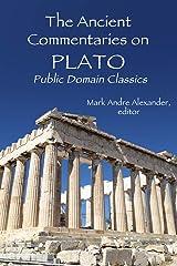 The Ancient Commentaries on Plato: Public Domain Classics Kindle Edition