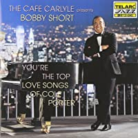 Cafe Carlyle Presents Bobby Short: You're Top