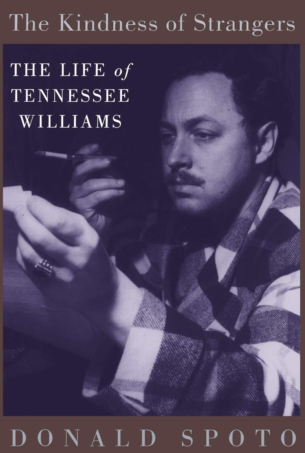 The Kindness Of Strangers: The Life Of Tennessee Williams: Donald Spoto:  9780306808050: Amazon: Books
