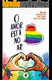 O amor está no ar.