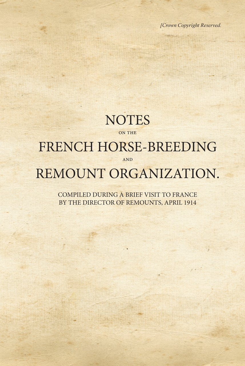 Notes on the French Horse-Breeding and Remount Organization (War Office Facsimiles) PDF