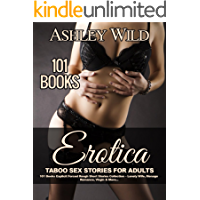 Erotica Taboo Sex Stories for Adults: 101 Books: Explicit Forced Rough Short Stories Collection – Lonely Wife, Menage Romance, Virgin & More...