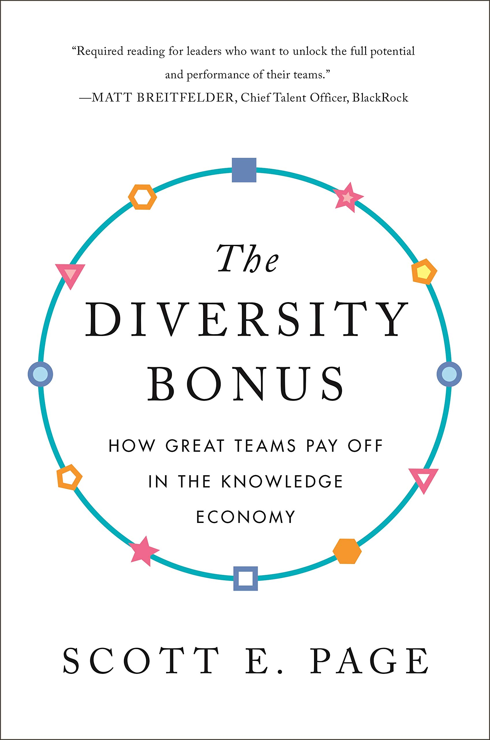 The Diversity Bonus: How Great Teams Pay Off in the Knowledge Economy (Our Compelling Interests) por Scott E. Page