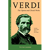 Verdi: The Operas and Choral Works (Unlocking the Masters Book 26) book cover