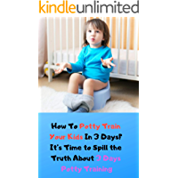 How To Potty Train Your Kids In 3 Days? It's Time to Spill the Truth About 3 Days Potty Training (English Edition)