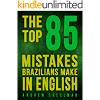 The Top 85 Mistakes Brazilians Make In English (English Edition)