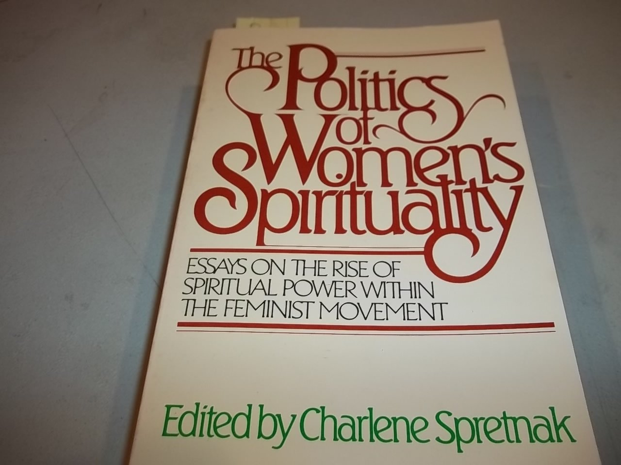 the politics of women s spirituality essays on the rise of the politics of women s spirituality essays on the rise of spiritual power in the feminist movement charlene spretnak com books