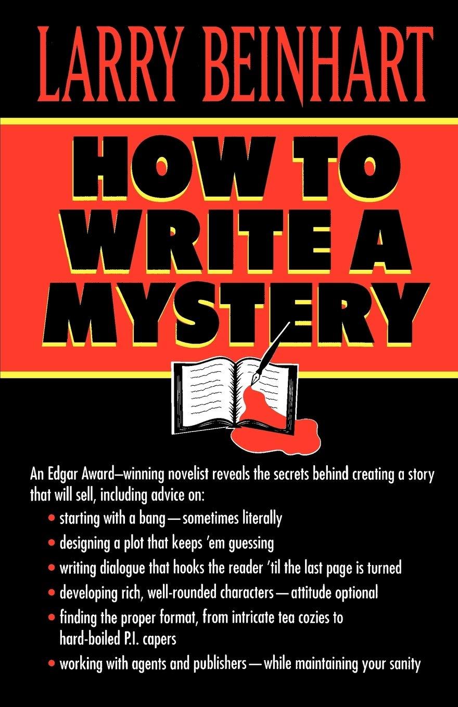 How to Write a Mystery : Beinhart, Larry: Amazon.de: Bücher